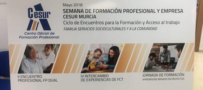 SEMANA DE LA FORMACION PROFESIONAL Y LA EMPRESA. CESUR MURCIA