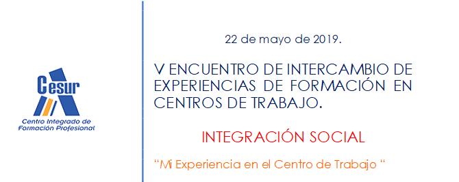 V ENCUENTRO DE INTERCAMBIO DE EXPERIENCIAS DE FORMACIÓN EN CENTROS DE TRABAJO